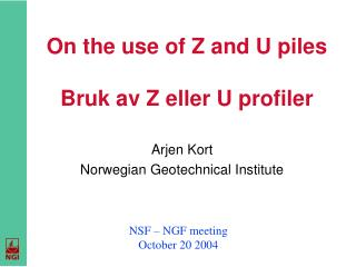 On the use of Z and U piles Bruk av Z eller U profiler
