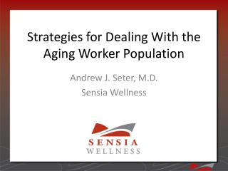 Strategies for Dealing With the Aging Worker Population