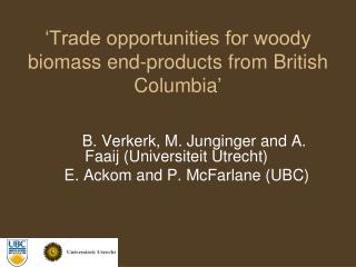 'Trade opportunities for woody biomass end-products from British Columbia '