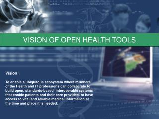 VISION OF OPEN HEALTH TOOLS