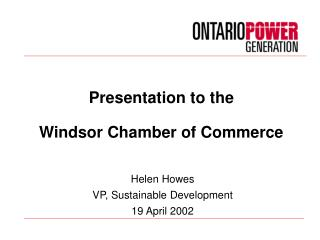 Presentation to the Windsor Chamber of Commerce