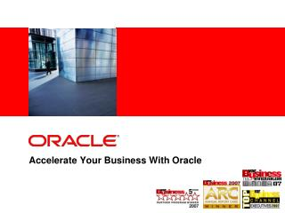 Accelerate Your Business With Oracle