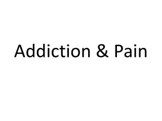 Addiction & Pain