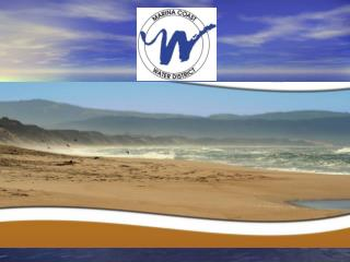 Marina Coast Water District: A California Special District ORD COMMUNITY WATER AUGMENTATION