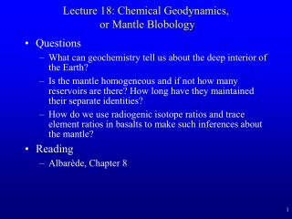 Lecture 18: Chemical Geodynamics,  or Mantle Blobology