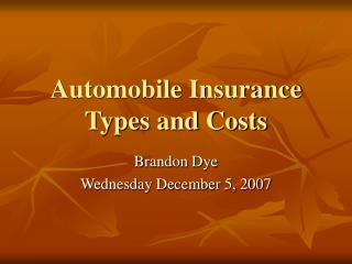 Automobile Insurance Types and Costs