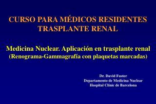 CURSO PARA MÉDICOS RESIDENTES TRASPLANTE RENAL