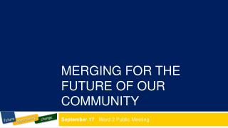 merging for the future of our community
