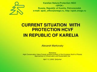 CURRENT SITUATION  WITH PROTECTION HCVF IN REPUBLIC OF KARELIA