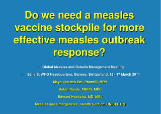 Do  we need a measles vaccine stockpile for more effective measles outbreak response?