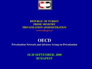 REPUBLIC OF TURKEY PRIME MINISTRY PRIVATIZATION ADMINISTRATION oib.tr OECD