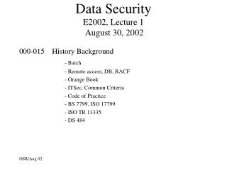 Data Security E2002, Lecture 1  August 30, 2002