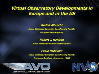 Virtual Observatory Developments in Europe and in the US Rudolf Albrecht