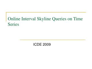 Online Interval Skyline Queries on Time  Series