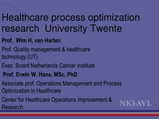 Healthcare process optimization  research  University Twente
