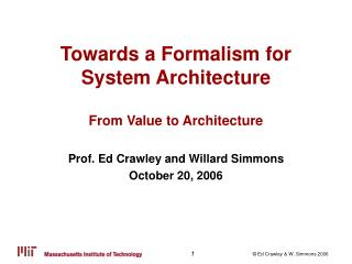 Towards a Formalism for System Architecture From Value to Architecture