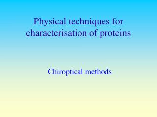 Physical techniques for characterisation of proteins