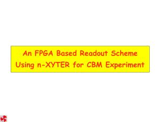 An FPGA Based Readout Scheme Using n-XYTER for CBM Experiment