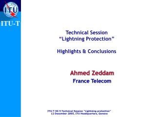 "Technical Session ""Lightning Protection"" Highlights & Conclusions"
