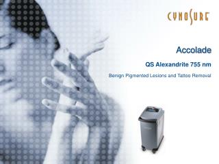 Accolade QS Alexandrite 755 nm Benign Pigmented Lesions and Tattoo Removal