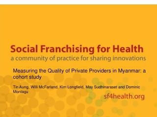 Measuring the Quality of Private Providers in Myanmar: a cohort study