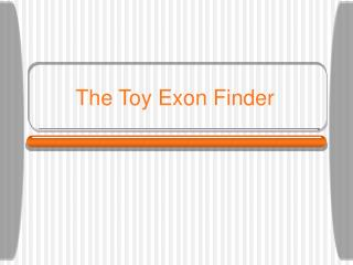 The Toy Exon Finder