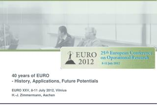 40 years of EURO - History, Applications, Future Potentials