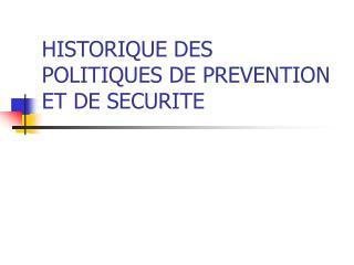 HISTORIQUE DES POLITIQUES DE PREVENTION ET DE SECURITE