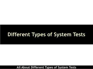 Different Types of System Tests