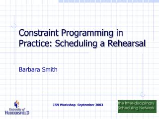 Constraint Programming in Practice: Scheduling a Rehearsal