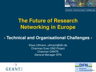 The Future of Research  Networking in Europe - Technical and Organisational Challenges -