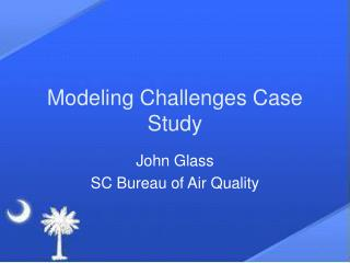 Modeling Challenges Case Study