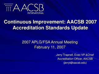 Continuous Improvement: AACSB 2007 Accreditation Standards Update