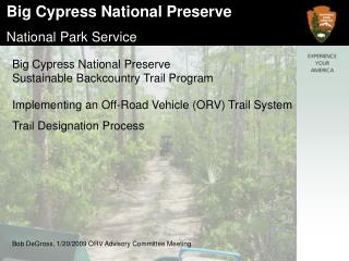 Big Cypress National Preserve  Sustainable Backcountry Trail Program