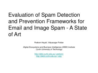 Evaluation of Spam Detection and Prevention Frameworks for Email and Image Spam - A State of Art