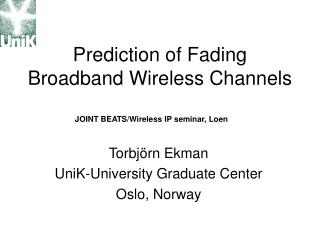 Prediction of Fading Broadband Wireless Channels
