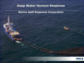 Deep Water Horizon Response Marine Spill Response Corporation