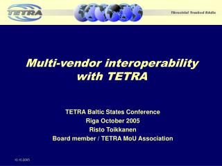 Multi-vendor interoperability with TETRA