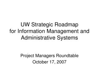UW Strategic Roadmap for Information Management and Administrative Systems