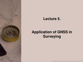 Lecture 5. Application of GNSS in Surveying