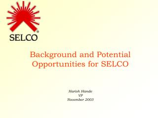 Background and Potential  Opportunities for SELCO