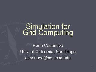 Simulation for Grid Computing