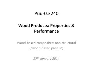 Puu-0.3240 Wood Products: Properties & Performance
