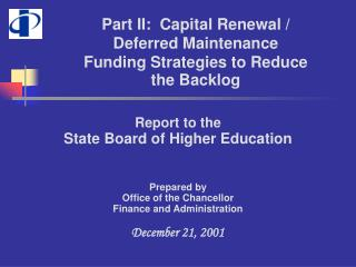 Part II:  Capital Renewal / Deferred Maintenance  Funding Strategies to Reduce  the Backlog