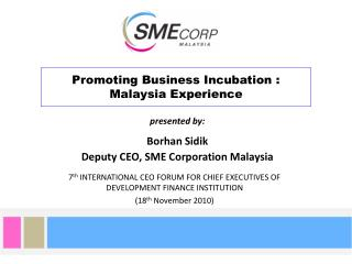 Promoting Business Incubation :  Malaysia Experience