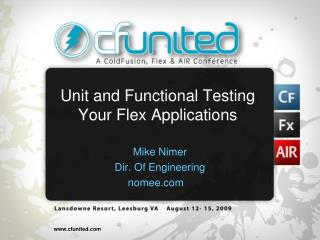 Unit and Functional Testing Your Flex Applications