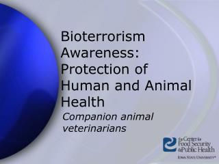 Bioterrorism Awareness: Protection of Human and Animal Health