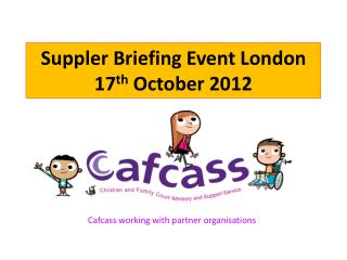 Suppler Briefing Event London 17 th  October 2012