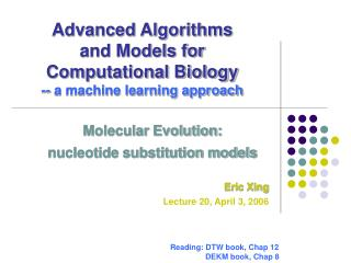 Advanced Algorithms  and Models for  Computational Biology -- a machine learning approach