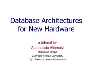 Database Architectures for New Hardware